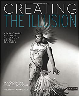 Nice Creating The Illusion (Turner Classic Movies): A Fashionable History Of  Hollywood Costume Designers: Jay Jorgensen, Donald L. Scoggins, Ali  MacGraw: ... Nice Ideas
