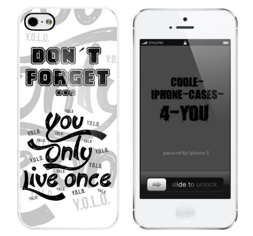 Iphone 5 / 5S Schutzhülle Don t forget - you only live once yolo - weisser Rahmen