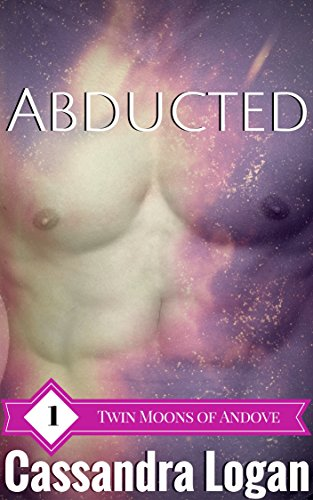 Abducted: A SciFi Alien Shifter Romance (The Twin Moons of Andove Book 1)
