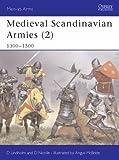Medieval Scandinavian Armies (2): 1300-1500: 1300-1500 v. 2 (Men-at-Arms)