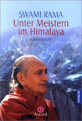 Unter Meistern im Himalaya Taschenbuch – 2000 Swami Rama Goldmann 3442215420 Belletristik / Biographien