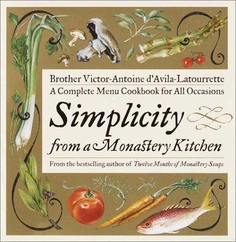 Download Simplicity from a Monastery Kitchen: A Complete Menu Cookbook for All Occasions pdf