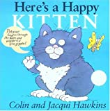 Here's a Happy Kitten, Colin Hawkins and Jacqui Hawkins, 1561484407