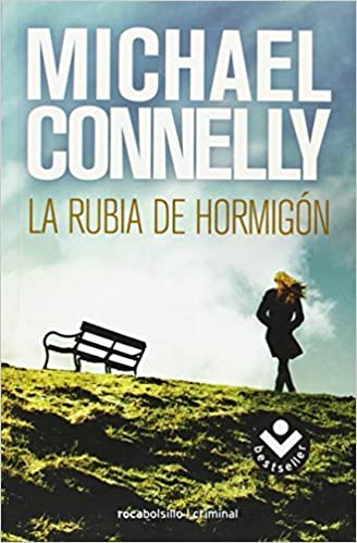 La rubia del hormigon (Spanish Edition) (Harry Bosch) (Spanish) May 15, 2010