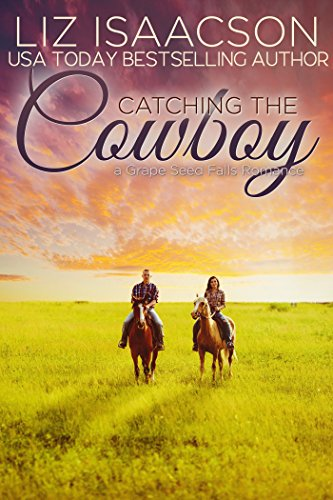 Catching the Cowboy: A Royal Brothers Novel (Grape Seed Falls Romance Book 6) cover