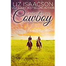 Catching the Cowboy: A Royal Brothers Novel (Grape Seed Falls Romance Book 6)