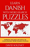 Learn Danish with Word Search Puzzles: Learn Danish Language Vocabulary with Challenging Word Find Puzzles for All Ages