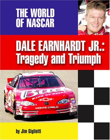 Read Online Dale Earnhardt, Jr: Tragedy and Triumph (The World of Nascar) ebook