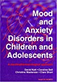 Mood and Anxiety Disorders in Children and Adolescents : A Psychopharmacological Approach, Nutt, David J., 1853179248