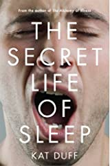 The Secret Life of Sleep by Kat Duff (2014-03-18) Hardcover