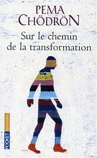 Sur le chemin de la transformation : Le Tonglen par Pema Chödrön