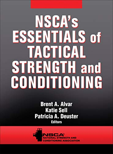 NSCA's Essentials of Tactical Strength and Conditioning (Essentials Of Strength Training And Conditioning 4th Edition)