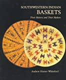 Southwestern Indian Baskets: Their History and Their Makers (Studies in American Indian Art)
