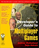 Developer's Guide to Multiplayer Games, Andrew Mulholland and Teijo Hakala, 1556228686