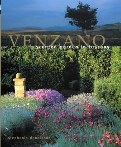 Venzano : A Scented Garden in Tuscany PDF Text fb2 book