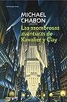 Las asombrosas aventuras de Kavalier y Clay par  Michael Chabon