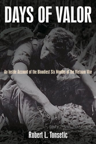 Days of Valor: An Inside Account of the Bloodiest Six Months of the Vietnam War cover