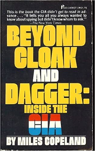 Beyond cloak and dagger: inside the CIA: Miles Copeland