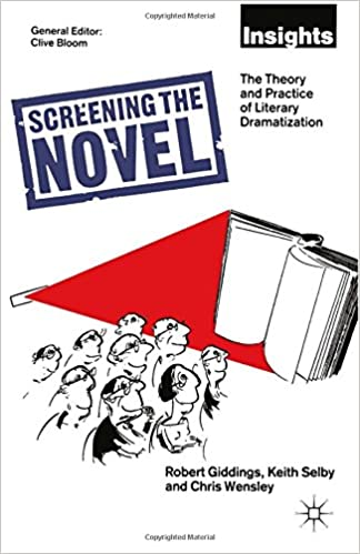 Book Screening the Novel: The Theory and Practice of Literary Dramatization (Insights)