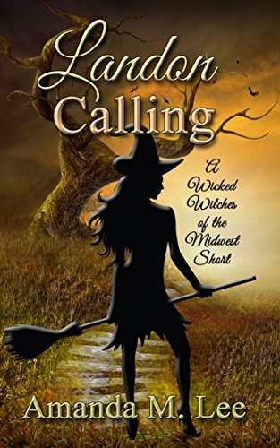 Download for free Landon Calling: A Wicked Witches of the Midwest Short