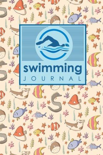 Swimming Journal: Swim Training Book, Swimming Tracker, Swimming Log, Swim Log Book, Cute Sea Creature Cover (Volume 72)