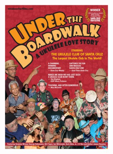 Under the Boardwalk: A Ukulele Love Story - Ian Whitcombs Ukulele