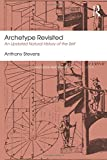 Archetype Revisited: An Updated Natural History of the Self (Routledge Mental Health Classic Editions)