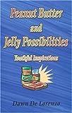 Peanut Butter and Jelly Possibilities, Dawn De Lorenzo, 0974519006