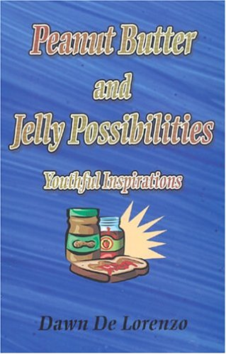 Download Peanut Butter and Jelly Possibilities: Youthful Inspirations pdf epub