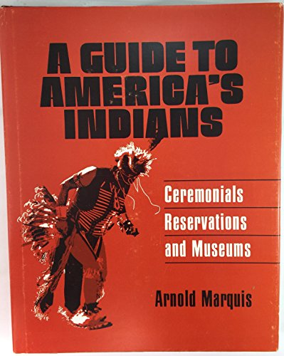 Guide to America's Indians: Ceremonials, Reservations and Museums (Indian Old Pawn)