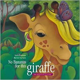 Book No Bananas for This Giraffe (The Adventures of Gilda the Giraffe and Friends)