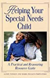 Helping Your Special Needs Child, Sandra Tovray Greenberg and Maria Wilson-Portuondo, 0761500111