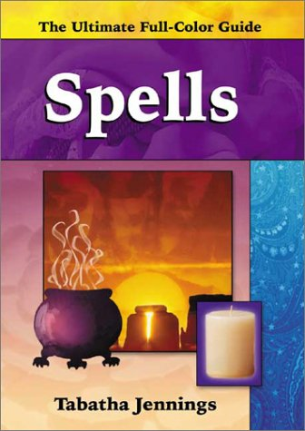 Spells (The Ultimate Full-Color Guide series) ebook