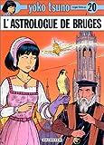 "Afficher ""Yoko Tsuno électronicienne n° 20<br /> L'astrologue de Bruges"""