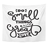 Emvency Tapestry Hand Lettering Do Small Things with Great Love on White Lettered Quote Modern Calligraphy Inspirational Home Decor Wall Hanging for Living Room Bedroom Dorm 50x60 Inches