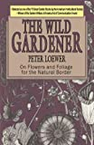 The Wild Gardener, Peter Loewer, 162268009X