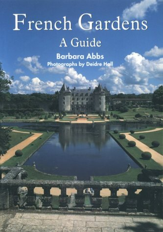 Cheap  French Gardens: A Guide (Gardeners Travel Series)