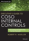 Executive's Guide to COSO Internal Controls, Robert R. Moeller, 1118626419