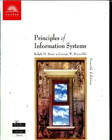 Principles of Information Systems, Fourth Edition