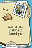 img - for Case of the Robbed Recipe (Collar Cases, Book 1, Black and White) book / textbook / text book