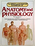 The Simon and Schuster Handbook of Anatomy and Physiology, James Bevan, 0671249592