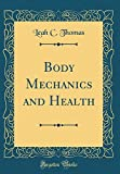Body Mechanics and Health (Classic Reprint)
