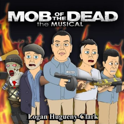 Mob of the Dead the Musical [Explicit]