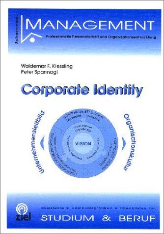 Corporate Identity. Unternehmensleitbild - Organisationskultur Taschenbuch – Januar 2004 Waldemar F. Kiessling Peter Spannagl Ziel- Zentrum F. Interdis 3934214606