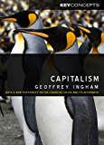 Capitalism: With a New Postscript on the Financial Crisis and Its Aftermath (Key Concepts)