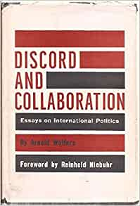 Discord and Collaboration: Essays on International Politics