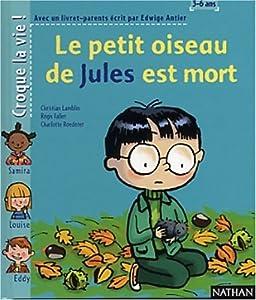 """Afficher """"Le Petit oiseau de Jules est mort"""""""
