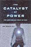 The Catalyst of Power, Jon Whale, 1899171738