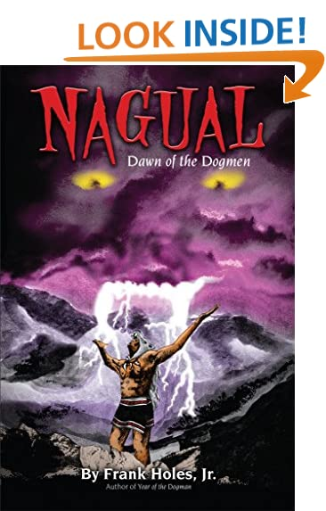 nagual dawn of the dogmen michigan dogman series book 2
