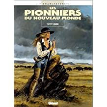 PIONNIERS DU NOUVEAU MONDE (LES) T.08 : PETIT HOMME